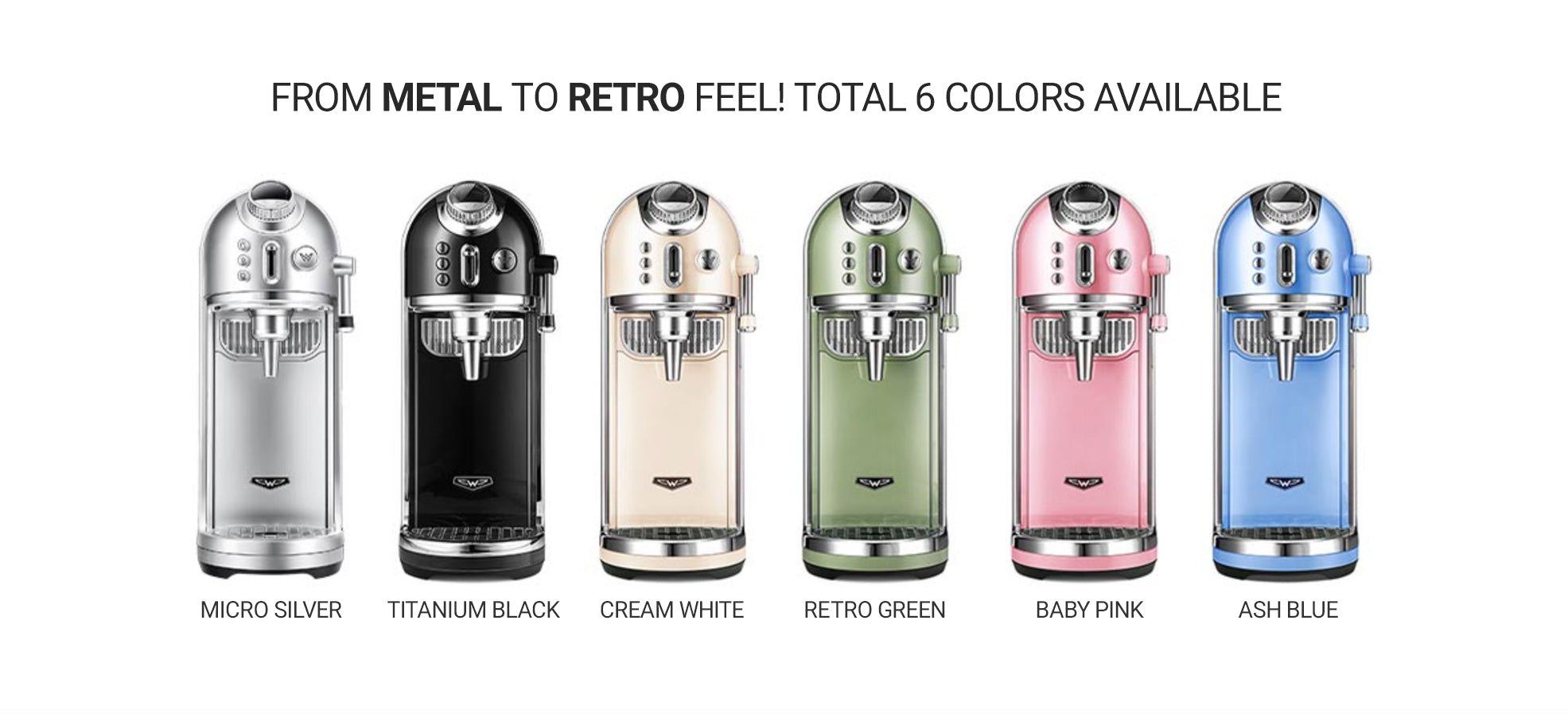 From Metal to retro Feel, Total 6 Colors Available