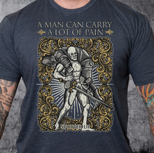 Load image into Gallery viewer, T-Shirt A Man Can Carry A lot of Pain