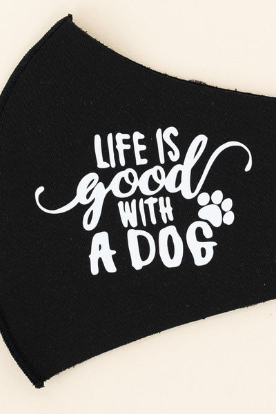"ADULT ONE SIZE: BLACK ""LIFE IS BETTER WITH A DOG"" - MASK-1028 (pack of 5)"