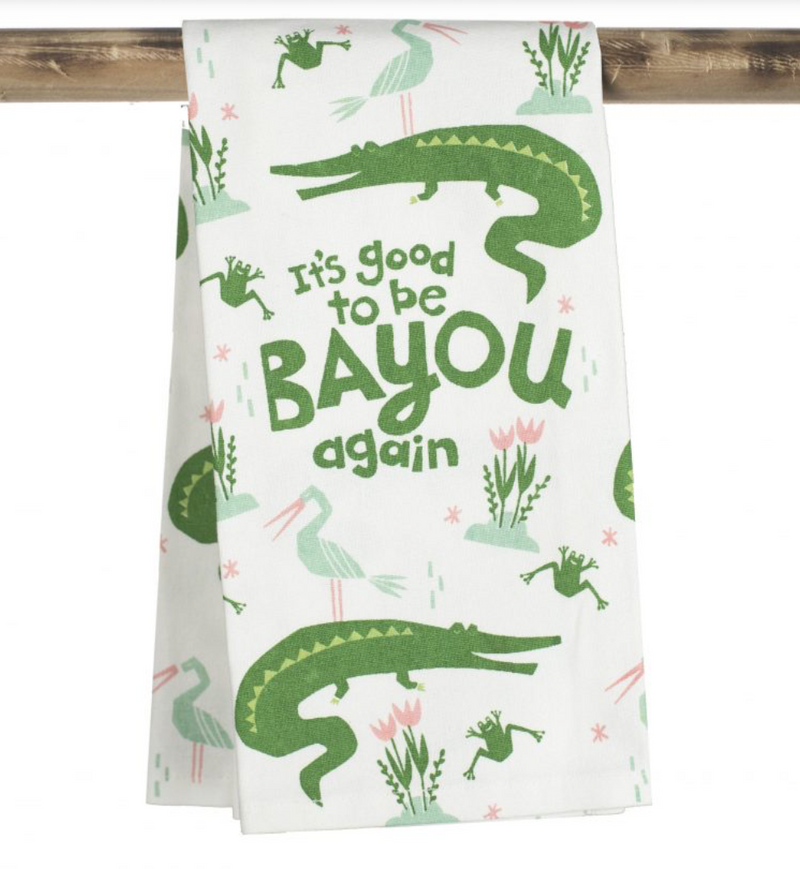 The Parish Line - It's Good to be Bayou Again Kitchen Towel