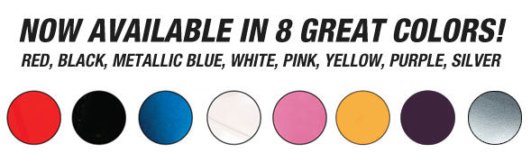Now available in 8 great colors!