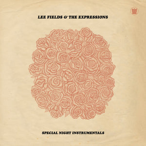 Lee Fields & The Expressions - Special Night Instrumentals