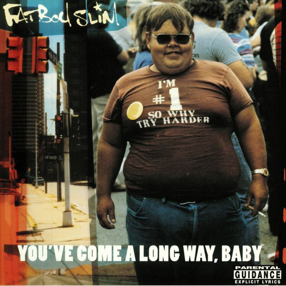 Fatboy Slim - You've Come A Long Way, Baby