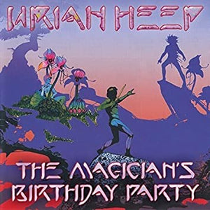 Uriah Heep - The Magician's Birthday Party