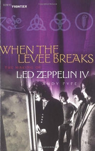 When The Levee Breaks: The Making Of Les Zeppelin IV