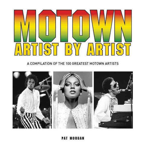 Artist By Artist: A Compilation Of The 100 Greatest Motown Artists