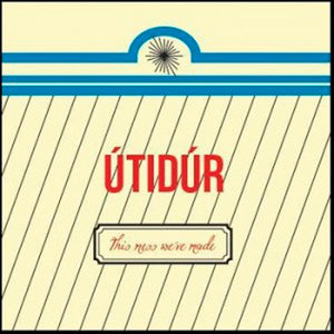 Útidúr - This Mess We've Made
