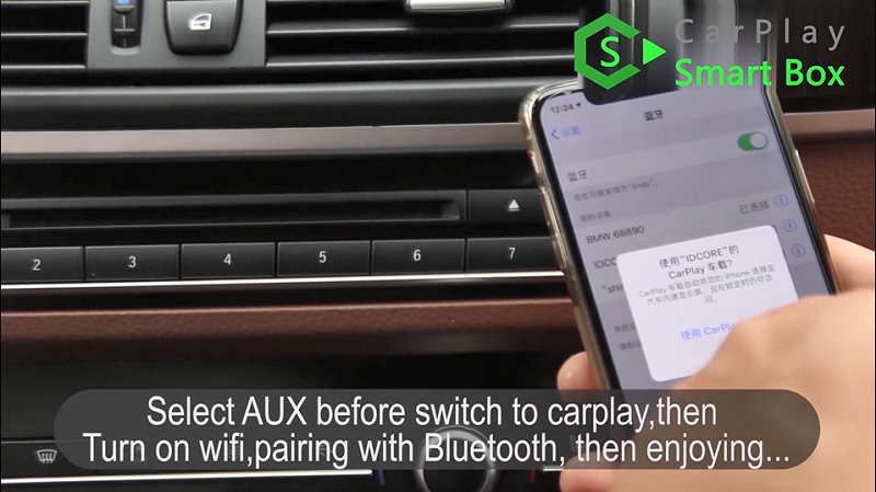 16.Select AUX before switch to CarPlay, then turn on wifi, pairing with bluetooth, then enjoying.