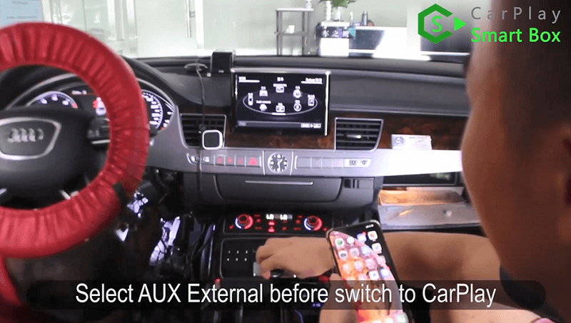 18.Select AUX external before switch to CarPlay.
