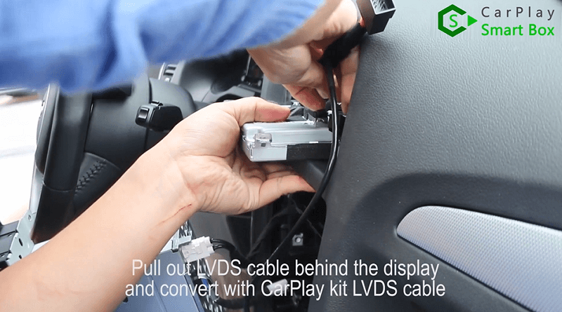 4.Pull out LVDS cable behind the display and convert with CarPlay kit LVDS cable.