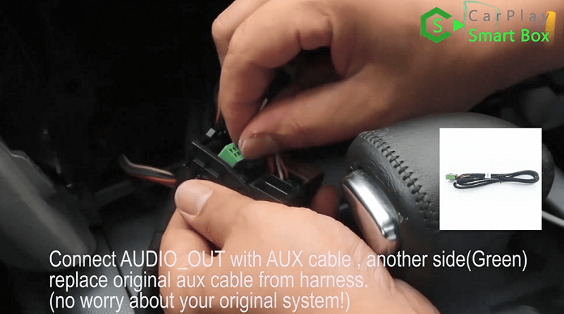 8.Connect AUDIO_OUT with AUX cable, another side (Green) replace coginal aux cable from harness.(Don't worry about your original system.)