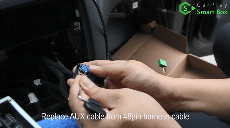 8.Replace AUX cable from 48pin harness cable.