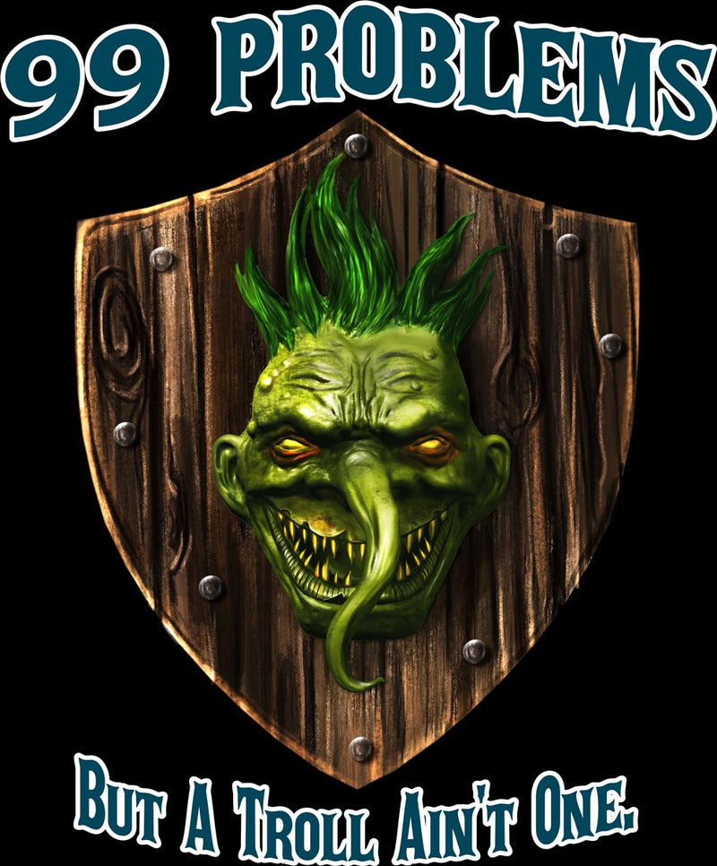 99 Problems And A Troll Aint One Cotton T-Shirt Tank Top