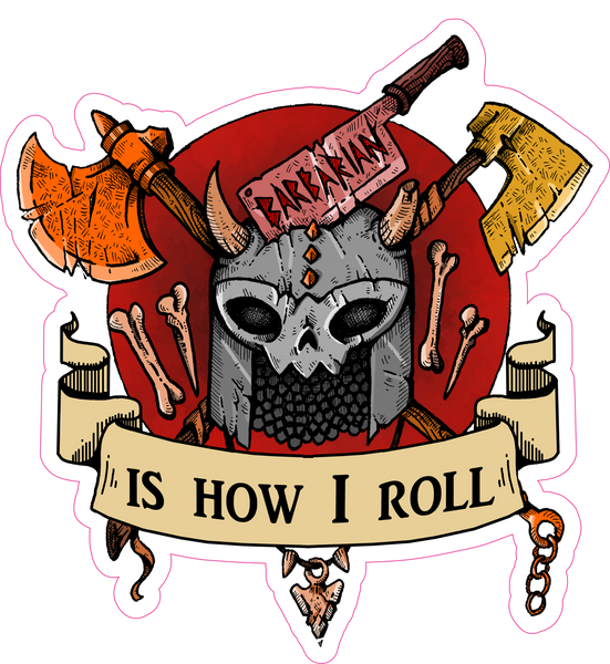 "Barbarian Is How I Roll RPG 6"" Class Vinyl Sticker"