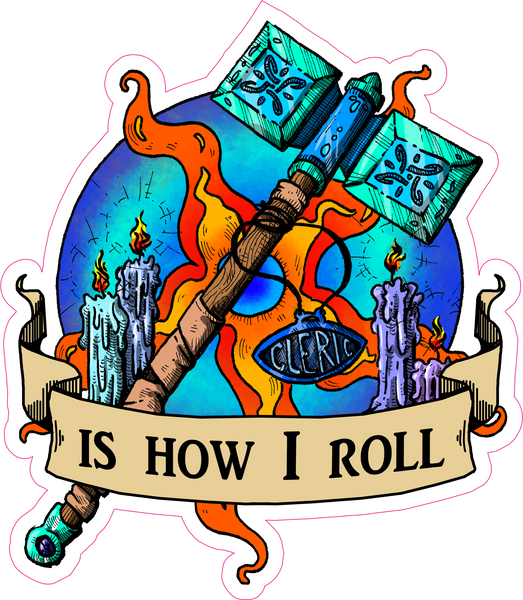"Cleric Is How I Roll RPG 6"" Class Vinyl Sticker"