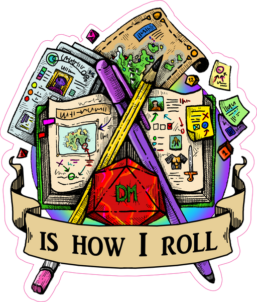 "DM Is How I Roll RPG 6"" Class Vinyl Sticker"