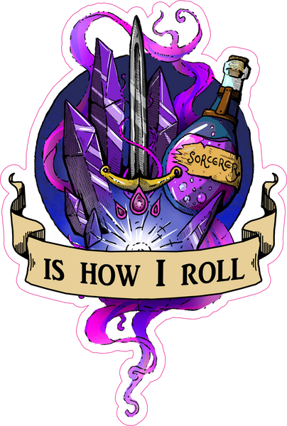 "Sorcerer Is How I Roll RPG 6"" Class Vinyl Sticker"