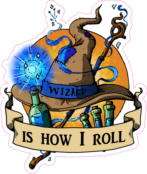 "Wizard Is How I Roll RPG 6"" Class Vinyl Sticker"