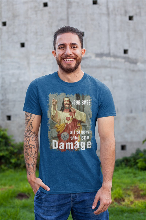 Jesus Saves All Others Take 8D6 Damage RPG Cotton T-Shirt