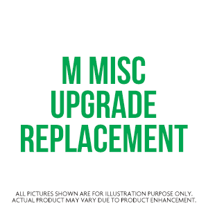 M Misc Upgrade Replacement
