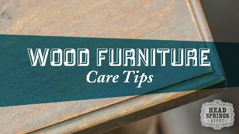 5 Quick Care Tips to Keep Your Wood Furniture Beautiful