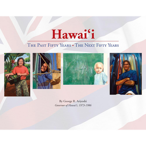 Hawaii: The Past Fifty Years, The Next Fifty Years