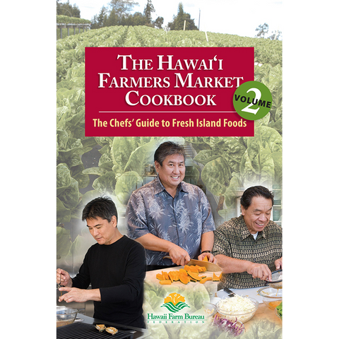The Hawai'i Farmers Market Cookbook - Vol. 2