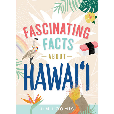 Fascinating Facts About Hawai'i