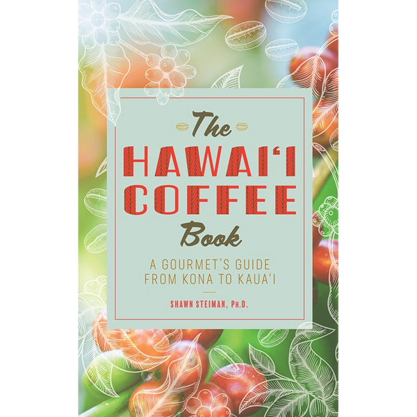 The Hawai'i Coffee Book - Second Edition