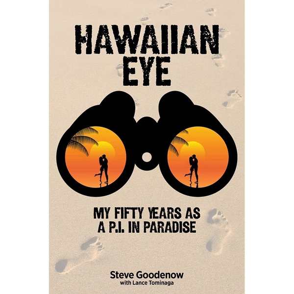 Hawaiian Eye: My Fifty Years As a P.I. in Paradise