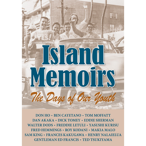 Island Memoirs: The Days of Our Youth