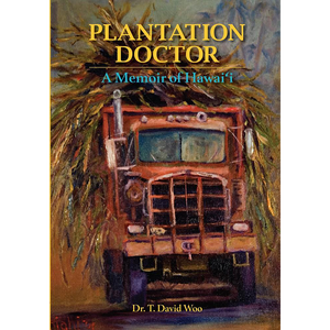 Plantation Doctor: A Memoir of Hawaii