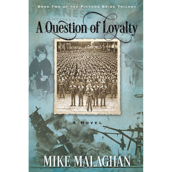 A Question of Loyalty (Book Two in the Picture Bride Saga)