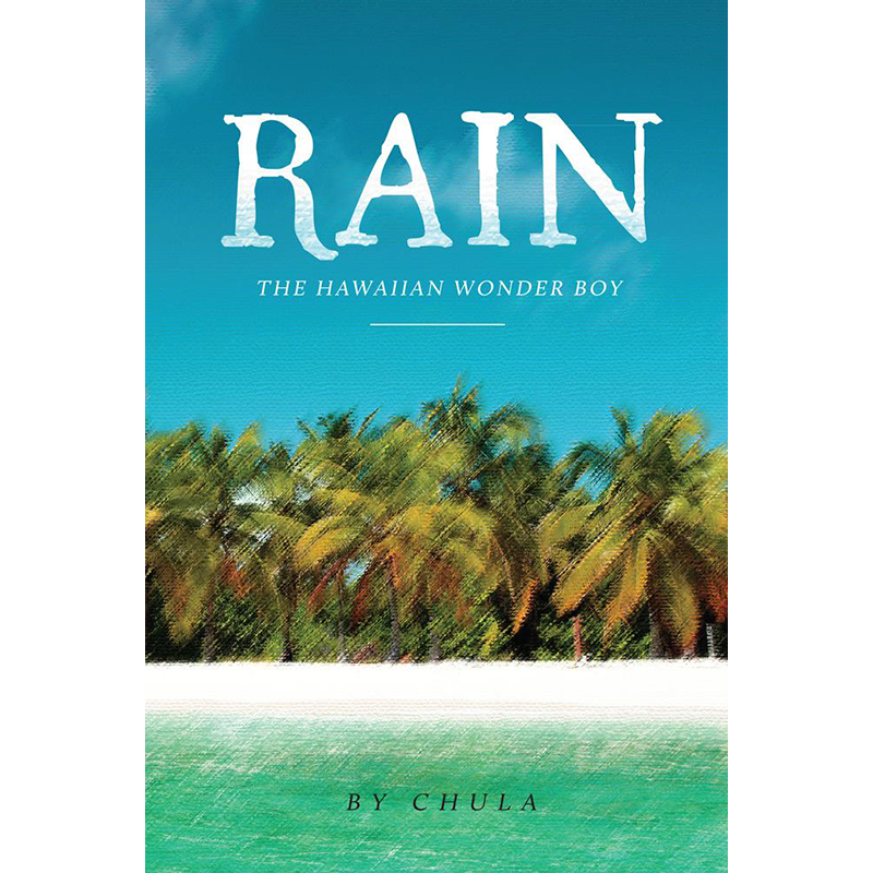 Rain: The Hawaiian Wonder Boy