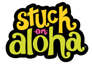 Stuck on Aloha Sticker (black, stacked)