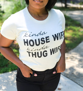 Kinda Housewife, Kinda Thug Wife -- Fun Shirt