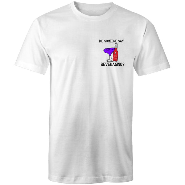 Did Someone Say Beveragino? Tee