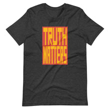 Load image into Gallery viewer, Truth Matters T-Shirt by Juliette Bellocq