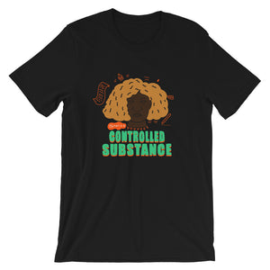 My Hair is a Controlled Substance #2 T-Shirt by Lafe Taylor