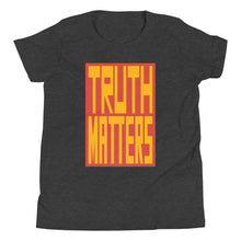 Load image into Gallery viewer, Truth Matters Youth T-Shirt by Juliette Bellocq