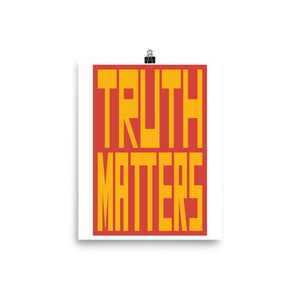 Truth Matters Poster by Juliette Bellocq