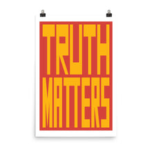 Load image into Gallery viewer, Truth Matters Poster by Juliette Bellocq
