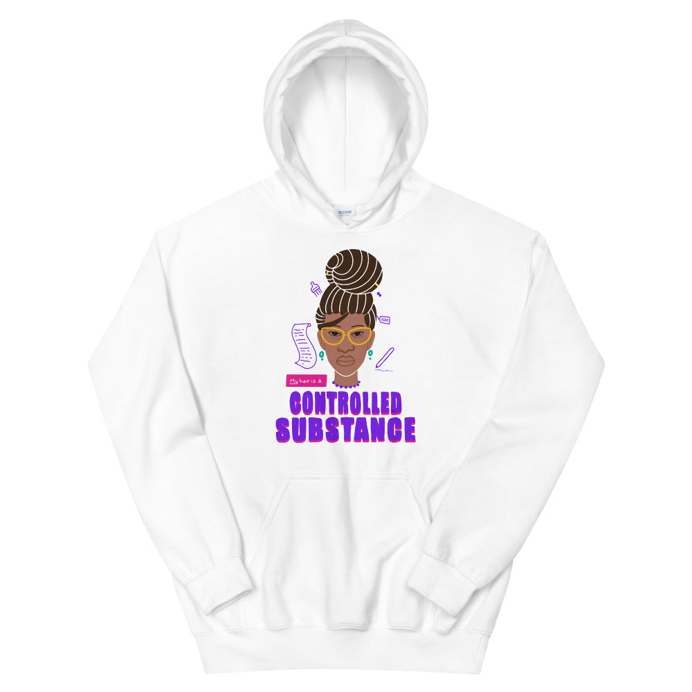 My Hair is a Controlled Substance Hoodie by Lafe Taylor