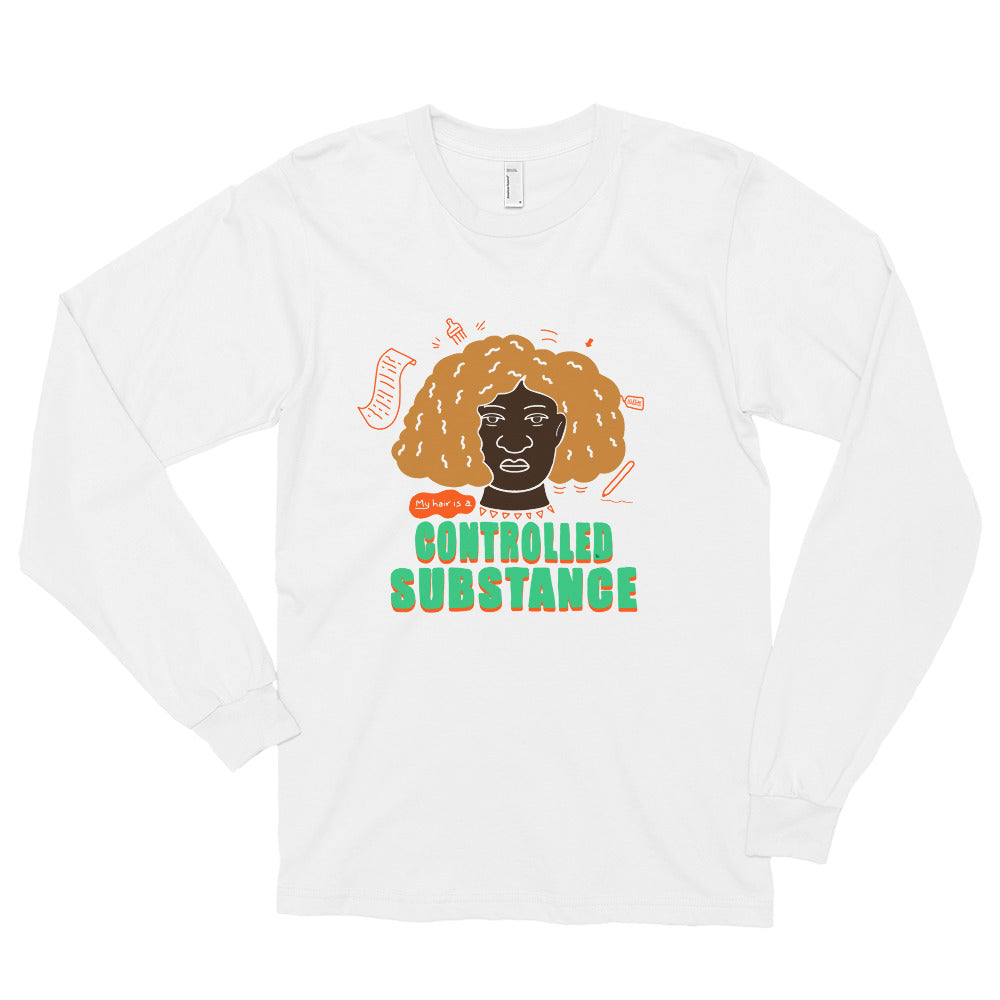 My Hair is a Controlled Substance #2 Long Sleeve T-Shirt by Lafe Taylor