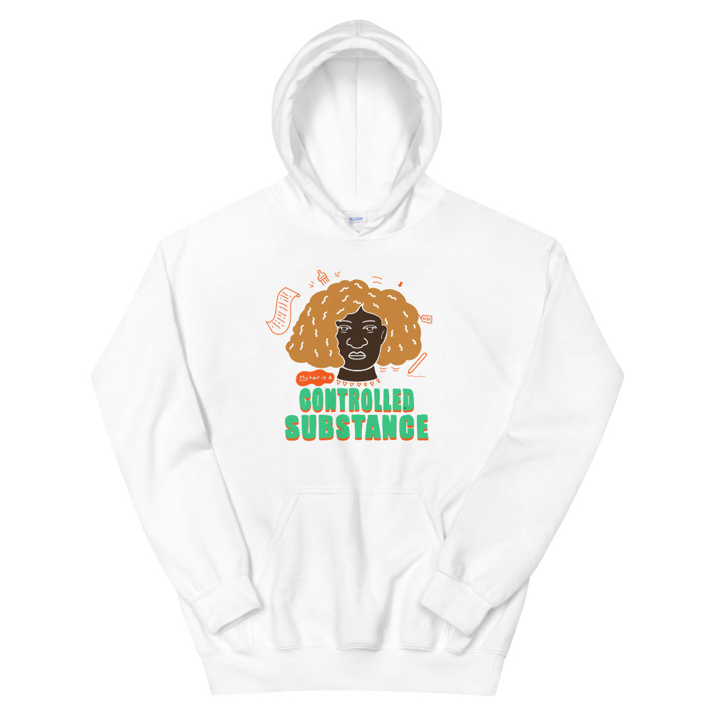 My Hair is a Controlled Substance #2 Hoodie by Lafe Taylor