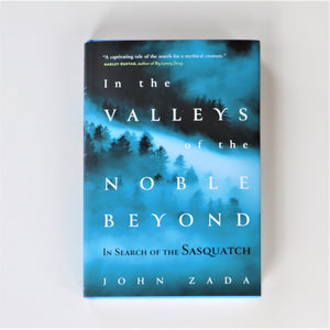 In the Valley of the Noble Beyond, In Search of Sasquatch