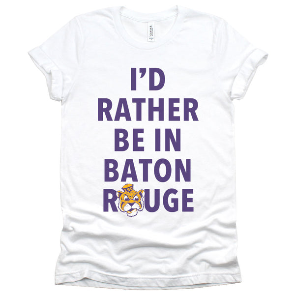 (I'd Rather be in) BATON ROUGE Louisiana T-Shirt