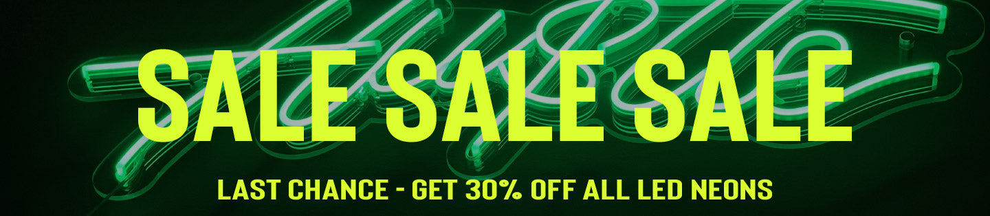 30% off all LED neons this weekend only