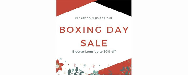 BOXING DAY SALE - January 3 - 13, 2019