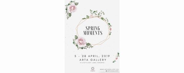SPRING MOMENTS - April 5 - 28, 2019